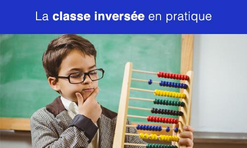 La classe inversée en pratique